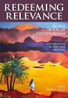 Redeeming Relevance in the Book of Deuteronomy: Explorations in Text and Meaning by Rabbi Francis Nataf (Hardback, 2016)