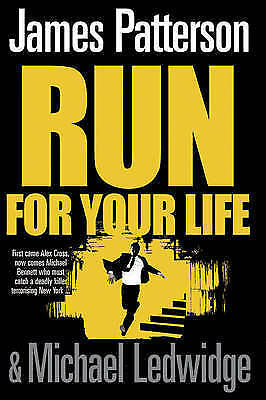 """AS NEW"" Patterson, James, Run For Your Life: (Michael Bennett 2) Book"