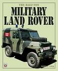 The Half Ton Military Land Rover by Mark J. Cook (Paperback, 2004)