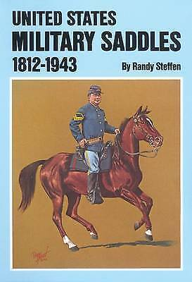 United States Military Saddles, 1812-1943 by Randy Steffen (Paperback, 1988)
