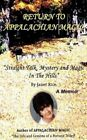 Return to Appalachian; Straight Talk, Mystery and Magic in the Hills by Janet Rice (Paperback / softback, 2011)