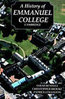 A History of Emmanuel College, Cambridge by Patrick Collinson, Christopher Brooke, Sarah Bendall (Hardback, 1999)