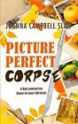 Picture Perfect Corpse by Joanna Campbell-Slan, Joanna Campbell Slan (Paperback / softback, 2013)