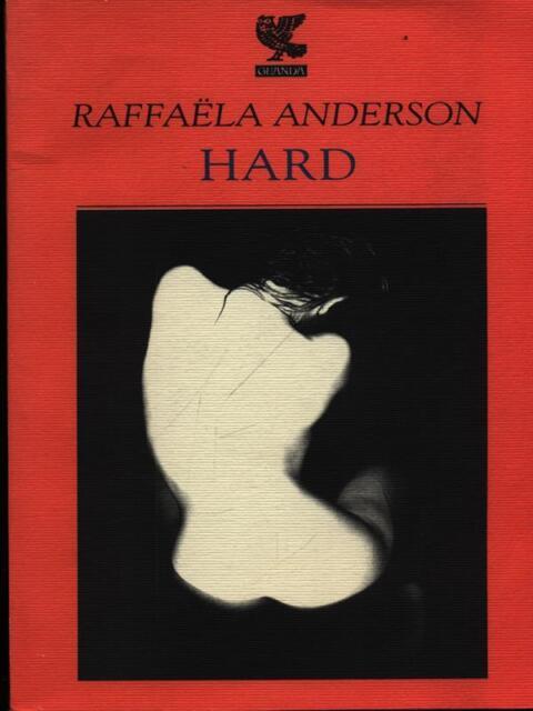 HARD PRIMA EDIZIONE ANDERSON RAFFAELA GUANDA 2002 NARRATORI DELLA FENICE