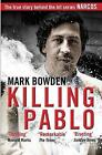 Killing Pablo by Mark Bowden (Paperback, 2016)