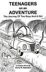 Teenagers on an Adventure: Journey of Two Boys and a Girl by Harry M Saunders (Paperback / softback, 2013)