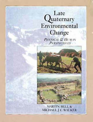 Late Quaternary Environmental Change: Physical and Human Perspectives, Mike Walk