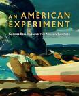An American Experiment: George Bellows and the Ashcan Painters by Professor David Peters Corbett (Paperback, 2011)