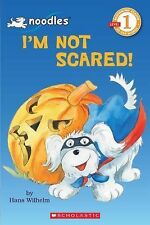 """Scholastic Reader """" I'm Not Scared! """" Level 1 by Hans Wilhelm"""