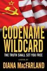 Codename Wildcard: Book I of the Patriots for God and Country Seiries by Diana Macfarland (Paperback / softback, 2012)