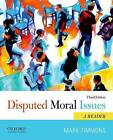 Disputed Moral Issues: A Reader by Mark Timmons (Paperback, 2013)