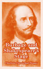 Burbage and Shakespeare's Stage by Charlotte Carmichael Stopes (Paperback / softback, 2005)