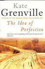 The Idea of Perfection by Kate Grenville (Paperback, 2000)