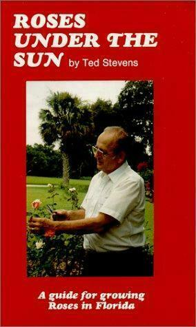 Roses Under the Sun: A Guide for Raising Roses in Florida