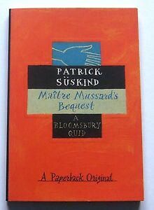 Maitre Mussard039s Bequest by Patrick Suskind Paperback 1996 Very Good cond - Warrington, United Kingdom - Maitre Mussard039s Bequest by Patrick Suskind Paperback 1996 Very Good cond - Warrington, United Kingdom