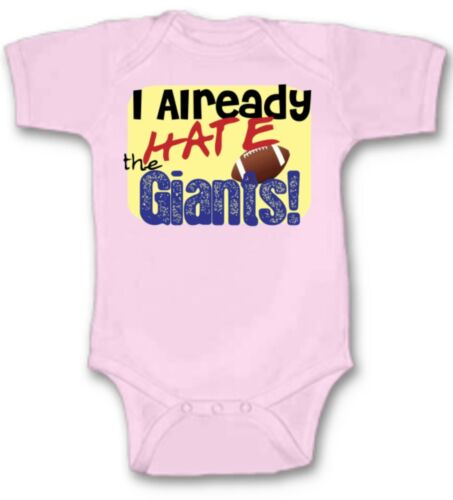I Already Hate the NY Giants Football Baby Bodysuit New Gift Choose Size /& Color
