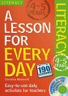 Lesson for Every Day: Literacy Ages 4-5 by Christine Moorcroft (Mixed media product, 2010)