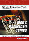 North Carolina State University Men's Basketball Games: A Complete Record, Fall 1953 Through Spring 2006 by Michael E. O'Hara (Paperback, 2008)