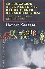 La Educación de la Mente y el Conocimiento de Las Disciplinas by Howard...