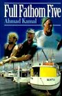 Full Fathom Five 9780595010042 by Ahmad Kamal Paperback