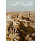 A History of Syria in One Hundred Sites by Archaeopress (Paperback, 2016)