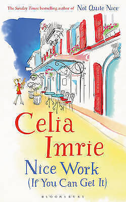 Nice Work If You Can Get It by Celia Imrie (Paperback, 2016)
