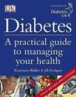 Diabetes: A Practical Guide to Managing Your Health by Rosemary Walker, Jill Rodgers (Paperback, 2009)