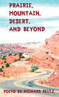 Prairie, Mountain, Desert, and Beyond by Richard Reitz (Paperback / softback, 2011)