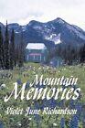 Mountain Memories 9781449042035 by Violet June Richardson Hardcover