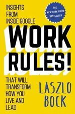 Work Rules! : Insights from Inside Google That Will Transform How You Live and Lead by Laszlo Bock (2015, Hardcover)