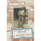 a First Class Private 9781456727390 by Robert E. Henneberg Paperback