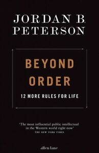 BEYOND ORDER - PETERSON JORDAN B. PENGUIN BOOKS LTD HARDBACK