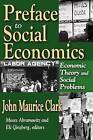 Preface to Social Economics: Economic Theory and Social Problems by Transaction Publishers (Paperback, 2009)