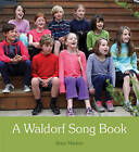 A Waldorf Song Book by Floris Books (Spiral bound, 2015)