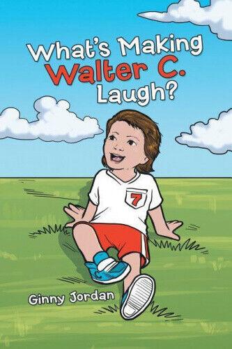 What's Making Walter C. Laugh? by Jordan, Ginny.
