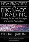 New Frontiers in Fibonacci Trading: Charting Techniques, Strategies, & Simple Applications by Michael Jardine (Hardback, 2003)