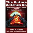 The Future Catches Up: Arms Control, Peacekeeping, Political Behavior by Ralph M Goldman (Paperback / softback, 2002)