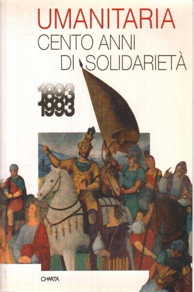 Umanitaria. Cento anni di solidarietà - Saverio Monno (Edizioni Charta)