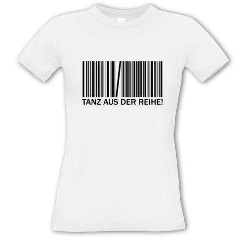 Funshirt Geschenk Spass Individuell TANZ AUS DER REIHE Girlie Shirt