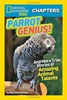 National Geographic Kids Chapters: Parrot Genius: And More True Stories of Amazing Animal Talents (NGK Chapters) by Moira Rose Donohue (Paperback, 2014)