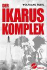 Der Ikarus Komplex von Wolfgang Rühl (2014, Kunststoffeinband)