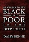 Alabama Daisy Black and Poor in The Deep South 9781450020459 Paperback