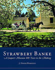 Strawbery Banke: A Seaport Museum 400 Years in the Making by J. Dennis Robinson (Hardback, 2008)