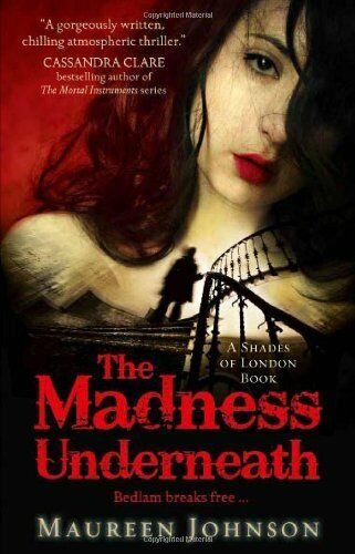 1 of 1 - The Madness Underneath (Shades of London, Book 2) By Maureen Johnson