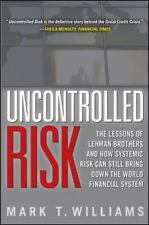 Uncontrolled Risk: Lessons of Lehman Brothers and How Systemic Risk-ExLibrary