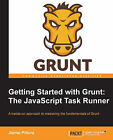 Getting Started with Grunt: the JavaScript Task Runner by Jaime Pillora (Paperback, 2014)