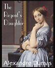 The Regent's Daughter by Dumas (Paperback / softback, 2014)