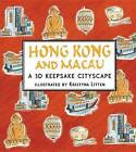 Hong Kong and Macau: A 3D Keepsake Cityscape by Kristyna Litten (Hardback, 2013)