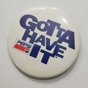 PEPSI 'GOTTA HAVE IT' PIN BADGE COLLECTIBLE SODA POP DRINK TOY WHITE & BLUE