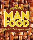 Man Food: Good Food for a Good Time by Billy Law (Hardback, 2014)